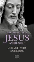 Der Appell von Jesus an die Welt | Alt, Franz