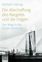 Die Abschaffung des Bargelds und die Folgen | Häring, Norbert