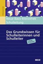 Neue Basis-Bibliothek Schulleitung | Burow, Olaf-Axel; Rolff, Hans-Günter; Hoegg, Günther; Philipp, Elmar; Schaarschmidt, Uwe; Fischer, Andreas W.