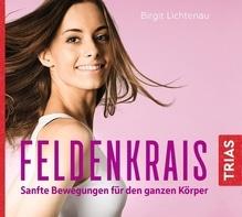 Feldenkrais, 1 Audio-CD | Lichtenau, Birgit
