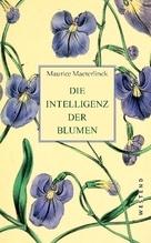Die Intelligenz der Blumen | Maeterlinck, Maurice