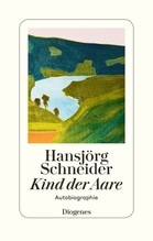 Kind der Aare | Schneider, Hansjörg