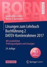 Lösungen zum Lehrbuch Buchführung 2 DATEV-Kontenrahmen 2017   Bornhofen, Manfred; Bornhofen, Martin C.