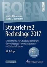 Steuerlehre 2 Rechtslage 2017   Bornhofen, Manfred; Bornhofen, Martin C.