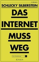 Das Internet muss weg | Silberstein, Schlecky