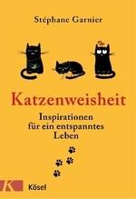 Katzenweisheit | Garnier, Stéphane