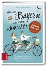 Wo's in Bayern am besten schmeckt! | Mutschelknaus, Katja
