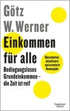 Einkommen für alle | Werner, Götz W.; Lauer, Enrik