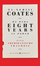 We Were Eight Years in Power | Coates, Ta-Nehisi