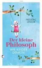 Der kleine Philosoph | Lenoir, Frédéric