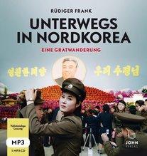 Unterwegs in Nordkorea - Eine Gratwanderung, 1 MP3-CD | Frank, Rüdiger