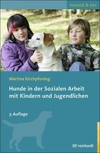 Hunde in der Sozialen Arbeit mit Kindern und Jugendlichen | Kirchpfening, Martina