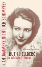 'Ich jammere nicht, ich schimpfe'. Ruth Hellberg | Blubacher, Thomas