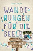 Niederrhein. Wanderungen für die Seele | Hauke, Sabine