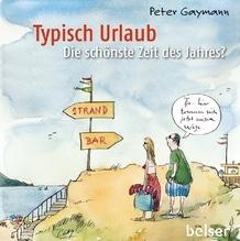 Typisch Urlaub | Gaymann, Peter