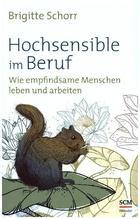 Hochsensible im Beruf   Schorr, Brigitte