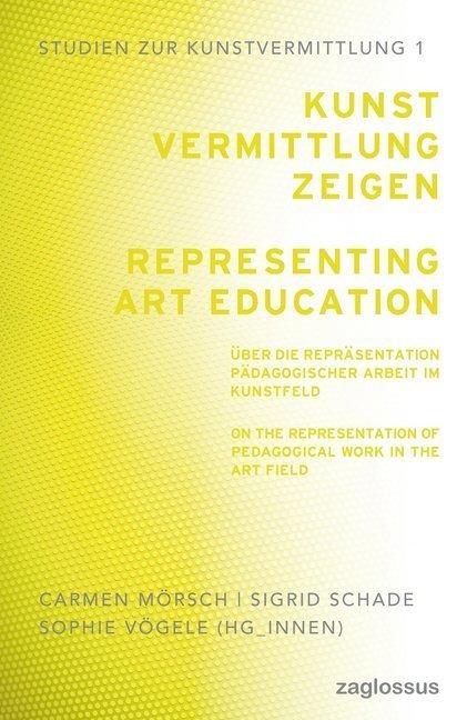 Kunstvermittlung zeigen / Representing Art Education