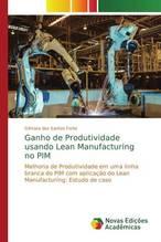 Ganho de Produtividade usando Lean Manufacturing no PIM   dos Santos Forte, Gilmara