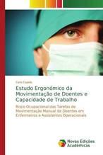 Estudo Ergonómico da Movimentação de Doentes e Capacidade de Trabalho   Capelo, Carla