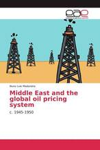 Middle East and the global oil pricing system   Madureira, Nuno Luis