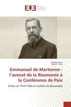 Emmanuel de Martonne - l'avocat de la Roumanie à la Conférence de Paix | Enciu, Nicolae; Ursu, Vasile G.