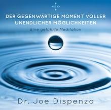 Der gegenwärtige Moment voller unendlicher Möglichkeiten, 1 Audio-CD | Dispenza, Joe