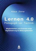 Lernen 4.0. Pädagogik vor Technik | Zierer, Klaus
