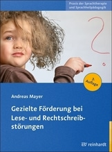 Gezielte Förderung bei Lese- und Rechtschreibstörungen | Mayer, Andreas