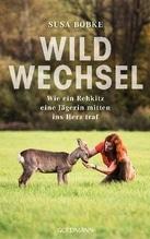 Wildwechsel | Bobke, Susa; Seul, Shirley Michaela
