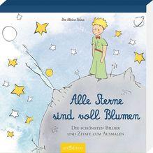 Der Kleine Prinz - Alle Sterne sind voll Blumen | Saint-Exupéry, Antoine de