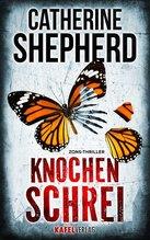 Knochenschrei | Shepherd, Catherine