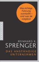 Das anständige Unternehmen   Sprenger, Reinhard K.