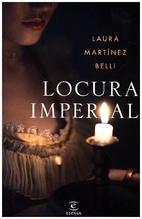 Locura imperial   Martínez-Belli, Laura