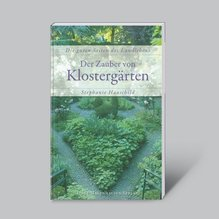 Der Zauber von Klostergärten | Hauschild, Stephanie