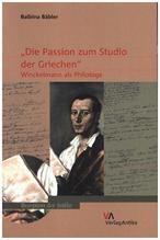 'Die Passion zum Studio der Griechen' | Bäbler-Nesselrath, Balbina