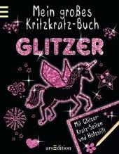 Mein großes Kritzkratz-Buch Glitzer 03/15