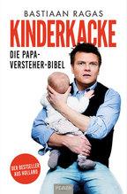Schnuller, Sex & Kinderkacke - Die Papa-Versteherbibel | Ragas, Bastiaan