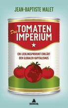 Das Tomatenimperium | Malet, Jean-Baptiste