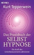 Das Praxisbuch der Selbsthypnose   Tepperwein, Kurt