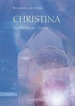 Christina - Die Vision des Guten | Dreien, Bernadette von