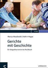 Gerichte mit Geschichte   Waselewski, Marcus; Hoppe, Kathrin