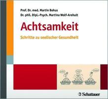 Achtsamkeit | Bohus, Martin; Wolf-Arehult, Martina