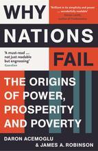 Why Nations Fail   Acemoglu, Daron; Robinson, James A.