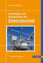 Grundlagen und Bauelemente der Elektrotechnik | Bauckholt, Heinz-Josef