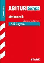 Abitur-Training Mathematik. Abiturskript Mathematik. Gymnasium Bayern