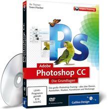 Adobe Photoshop CC - Die Grundlagen | Fischer, Sven