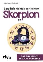 Leg dich niemals mit einem Skorpion an | Golluch, Norbert