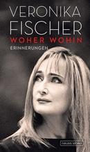 Woher - Wohin | Fischer, Veronika