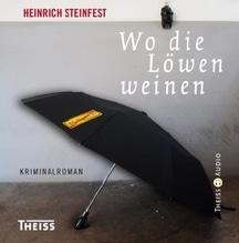 Wo die Löwen weinen, 8 Audio-CDs   Steinfest, Heinrich