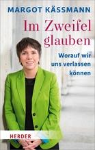Im Zweifel glauben   Käßmann, Margot